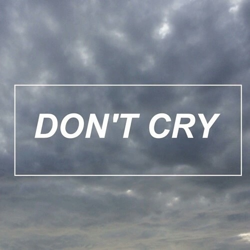 Не плачь (Don't cry)